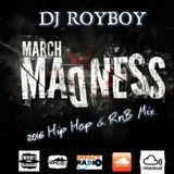 MARCH MADNESS 2016 HIP HOP & RNB MIX (CLEAN)