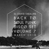 Back To Soul Funk Disco Set Vol. 7 - March 2018