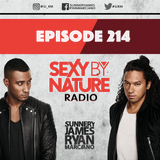 SEXY BY NATURE RADIO 214 -- BY SUNNERY JAMES & RYAN MARCIANO