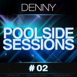 Denny - Poolside Sessions #02
