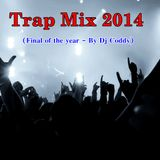 Trap Mix 2014 (End of the Year - By Dj Coddy)