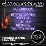 Alex P Funkadelic Battle of the Bangers with Master Pasha 88.3 Centreforce DAB+ 02:04:19 2-5pm.mp3