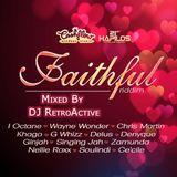 DJ RetroActive - Faithful Riddim Mix [Cashflow Records] November 2011