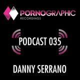 Pornographic Podcast 035 with Danny Serrano