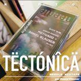 Tectónica Radio - Daniel Klauser 005