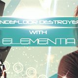 Dancefloor Destroyers with Elementia