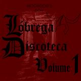 Lóbrega Discoteca Volume 1