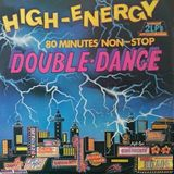 High-Energy Double Dance - Volume 1 (2LP Non-Stop Mix) Various Artists 1984 DJ Mix 80s [Remastered]