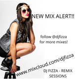 DJ FIZZA - REMIX SESSIONS JAN 2019