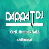 Dappa_T_Dj X Certi_Heat Mix Vol.6 ( Uk Rap / RnB / Drill / Grime / Dancehall )