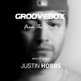 Groovebox - From The Streets November (Special Guest) Justin Hobbs