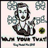 Wash Your Twat KM 2018 Mix