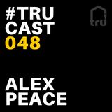 TRUcast 048 - Alex Peace