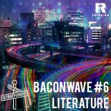 Baconwave #6 - Catacomb Party 2015 [Feat. Literature]