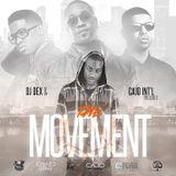 DJ Dex The Movement Mixtape Vol 1