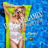 DISCO MEGAMIX! Feel The Night Ep.01