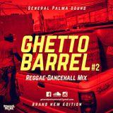 General Palma Sound - Reggae Dancehall Mix – Ghetto Barrel #2