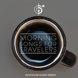 "Traveler's ""Morning Songs For Travelers"" Mix"