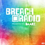 Baarz Presents: Breach Radio EP001