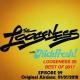 THE LOOSENESS with NICKFRESH - LOOSENESS 25 - Episode #29 - 01/01/2018