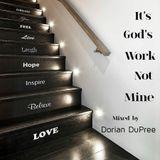 It's God's Work Not Mine