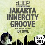 Eps. 009 : Jakarta Innercity Groove with Andezzz