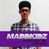 Maddkidz Podcast # 25 - DJ Hawk
