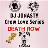 DJ Jonasty Crew Love Series: DEATH ROW 2