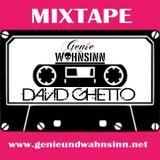 Genie & Wahnsinn - David Ghetto the mixtape