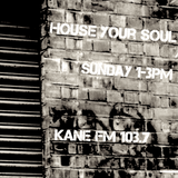 House Your Soul on Kane FM  New Years Day 1/1/17