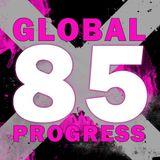"""EPISODE 85  - Global Progress Radioshow - """"YES! ...We GROOVE"""""""