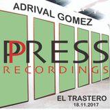 Adrival Gomez Press Recordings El Trastero November'17