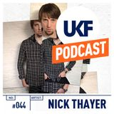 UKF Music Podcast #44 - Nick Thayer in the mix