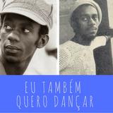 Eu Também Quero Dançar - 13 - Luiz Melodia