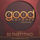 DJ ThirtyTwo - Feel Good Sunday Volume One