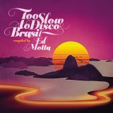 TOO SLOW TO DISCO Brasil - compiled by ED MOTTA (Minimix no 1 By Dj Supermarkt)