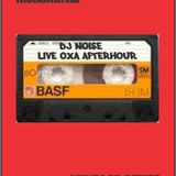 DJ Noise - Live @ OXA Club (Saturday Afterhours)