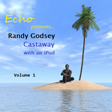 Randy Godsey - Castaway With an iPod Vol. 1