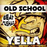 Beat Pushaz OLD SCHOOL-DJ YELLA V4