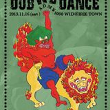 DUB WE DANCE (JAH SHELL) 20131116