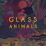 Mixtape 07: Just GLASS ANIMALS
