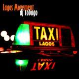 DJ TOBAGO - LAGOS MOVEMENT