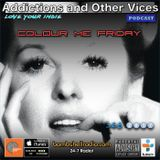 Addictions and other Vices 368 - Colour Me Friday on bombshellradio.com 02.17.17