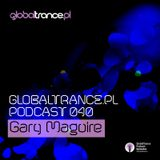 Gary Maguire - GlobalTrance.pl Podcast 040