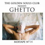 The Golden Souls Club Presents GHETTO