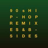 90's Hip Hop Remixes & B-Sides