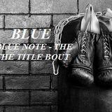 BLUE 78: Blue Note Title Bout