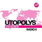 Uto Karem - Utopolys Radio 027 (March 2014)