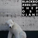 Radio1000BC presents Black Boxsss #39. The Postulant.