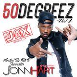 50 Degreez Vol:4 Hosted by Jonn Hart